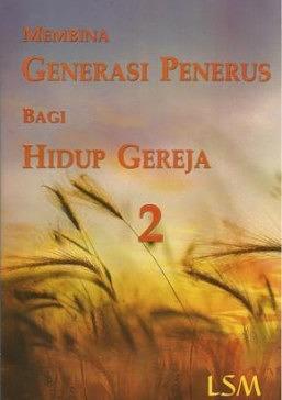 Membina Generasi Penerus bagi Hidup Gereja 2