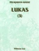 Pelajaran Hayat Lukas (3)