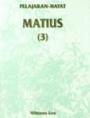 Pelajaran Hayat Matius (3)