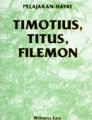 PELAJARAN HAYAT 1 & 2 TIMOTIUS, TITUS DAN FILEMON