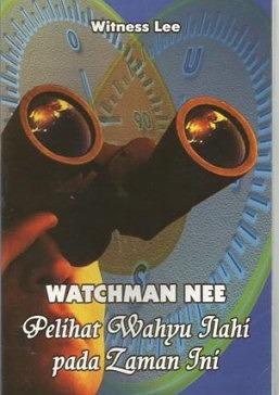 Watchman Nee Pelihat Wahyu Zaman Ini