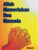 Allah Memerlukan doa Manusia