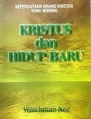 KRISTUS DAN HIDUP BARU