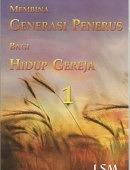 MEMBINA GENERASI PENERUS BAGI HIDUP GEREJA 1